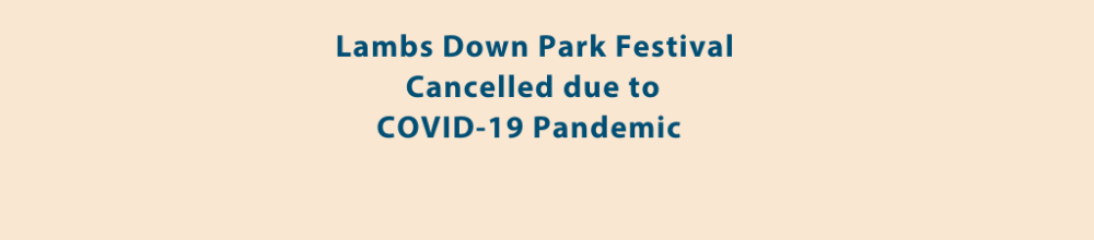 Lambs Down Park Festival Cancelled